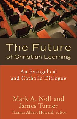 The Future of Christian Learning PDF