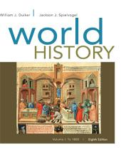 World History, Volume I: To 1800: Edition 8