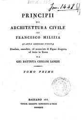 Principii di architettura civile di Francesco Milizia. Tomo primo \-terzo!: 1