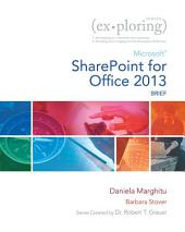 Exploring Microsoft SharePoint for Office 2013, Brief
