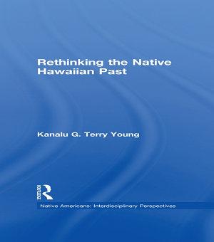Rethinking the Native Hawaiian Past PDF