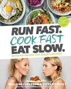 Run Fast  Cook Fast  Eat Slow  Book