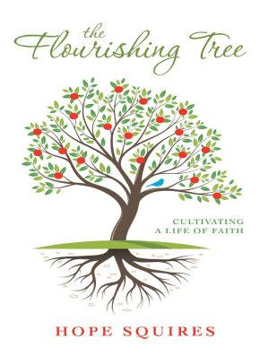 The Flourishing Tree  Cultivating a Life of Faith