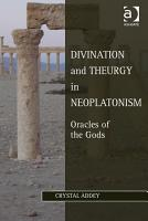 Divination and Theurgy in Neoplatonism PDF