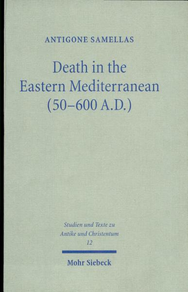 Download Death in the Eastern Mediterranean  50 600 A D   Book