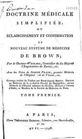 Doctrine médicale simplifiée, ou Eclaircissement et confirmation du nouveau système de médecine de Brown, par le Dr Weikard,...
