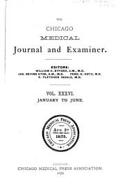 The Chicago Medical Journal and Examiner: Volume 36