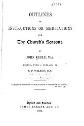 Outlines of Instructions: Or, Meditations for the Church Seasons