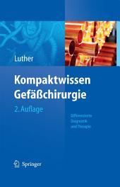 Kompaktwissen Gefäßchirurgie: Differenzierte Diagnostik und Therapie, Ausgabe 2