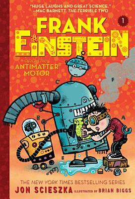 Frank Einstein and the Antimatter Motor  Frank Einstein series  1