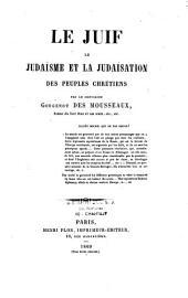 Le juif: le judaïsme et la judaisation des peuples chrétiens
