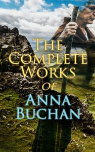 The Complete Works of Anna Buchan PDF