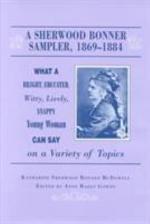 A Sherwood Bonner Sampler, 1869-1884