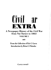 Civil War Extra  A newspaper history of the Civil War from Nat Turner to 1863