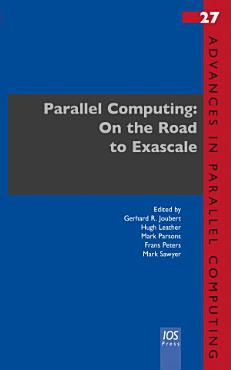 Parallel Computing  On the Road to Exascale PDF
