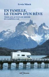 En famille, le temps d'un rêve: Trois ans autour du monde en camping-car