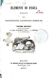 Elementi di fisica esposti dal sacerdote Agostino Riboldi: Nel quale sono trattati: la fisica propriamente detta, l'astronomia e la meteorologia, Volume 2