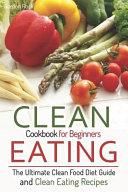 Clean Eating Cookbook For Beginners Book PDF