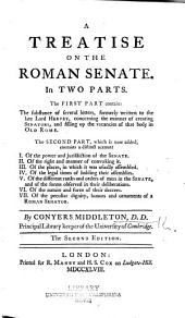 A Treatise on the Roman Senate: In Two Parts ...