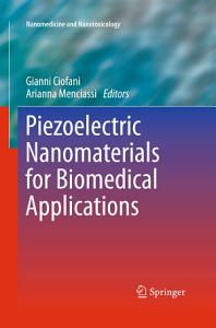 Piezoelectric Nanomaterials for Biomedical Applications PDF