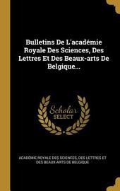 Bulletins de l'Académie Royale des Sciences, des Lettres et des Beaux-Arts de Belgique: Volume26
