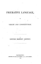 Figurative Language: Its Origin and Constitution