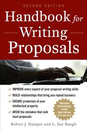 Handbook For Writing Proposals, Second Edition: Edition 2