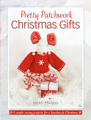 Pretty Patchwork Christmas Gifts
