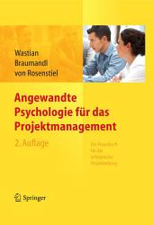 Angewandte Psychologie für das Projektmanagement. Ein Praxisbuch für die erfolgreiche Projektleitung: Ausgabe 2