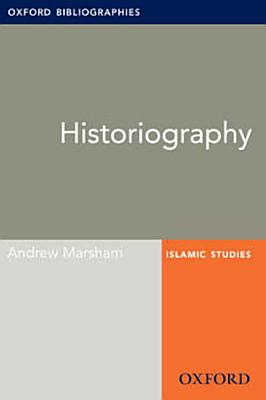 Historiography  Oxford Bibliographies Online Research Guide PDF