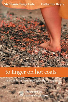 To Linger on Hot Coals