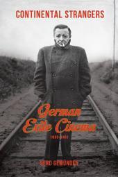 Continental Strangers: German Exile Cinema, 1933-1951