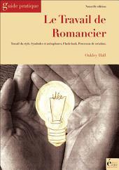 Le travail de romancier: Guide pratique