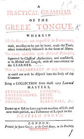 A practical grammar of the Greek Tongue etc. [By John Milner.]