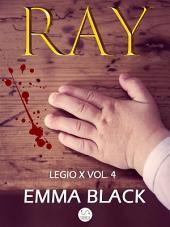 Ray: Legio X, Volume 4