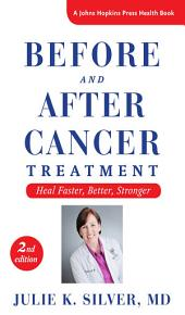 Before and After Cancer Treatment, second edition: Heal Faster, Better, Stronger, Edition 2