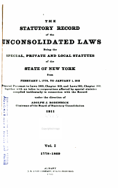The Statutory Record of the Unconsolidated Laws: Being the Special, Private and Local Statutes of the State of New York, Part 1