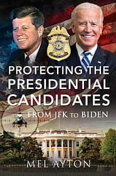 Protecting the Presidential Candidates PDF