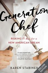 Generation Chef Deluxe: Risking It All for a New American Dream
