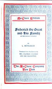 Frederick the Great and His Family: An Historical Romance