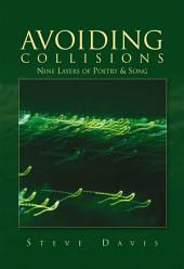AVOIDING COLLISIONS: Nine Layers of Poetry & Song