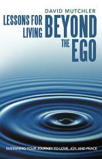 Lessons for Living Beyond the Ego