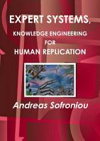 EXPERT SYSTEMS  KNOWLEDGE ENGINEERING FOR HUMAN REPLICATION PDF