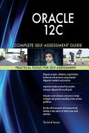 Oracle 12c Complete Self assessment Guide PDF