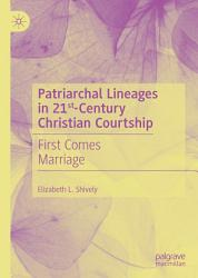 Patriarchal Lineages in 21st Century Christian Courtship PDF