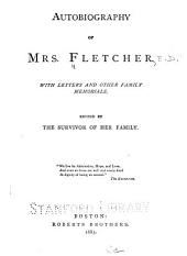 Autobiography of Mrs. Fletcher: With Letters and Other Family Memorials