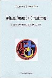 MUSULMANI E CRISTIANI: I nodi invisibili del dialogo