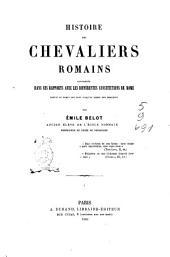 Histoire des chevaliers romains: considérée dans ses rapports avec les différentes constitutions de Romes. Depuis le temps des rois jusqu'au temps des Gracques, Volume1