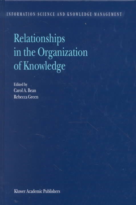 Relationships in the Organization of Knowledge