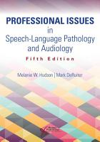 Professional Issues in Speech Language Pathology and Audiology  Fifth Edition PDF